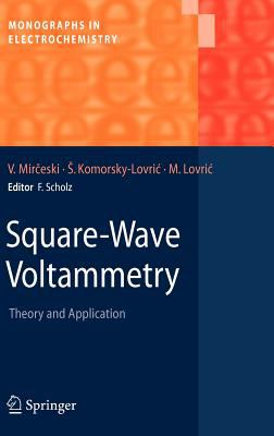 Square-Wave Voltammetry: Theory and Application 9783540737391