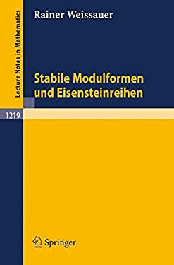 Stabile Modulformen Und Eisensteinreihen 9783540171812