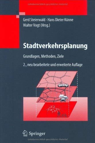 Stadtverkehrsplanung: Grundlagen, Methoden, Ziele 9783540405887