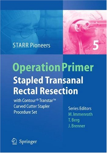 Stapled Transanal Rectal Resection: With Contour Transtar Curved Cutter Spapler Procedure Set