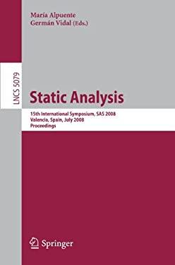 Static Analysis: 15th International Symposium, SAS 2008, Valencia, Spain, July 16-18, 2008, Proceedings 9783540691631