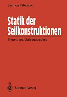 Statik Der Seilkonstruktionen: Theorie Und Zahlenbeispiele 9783540511250
