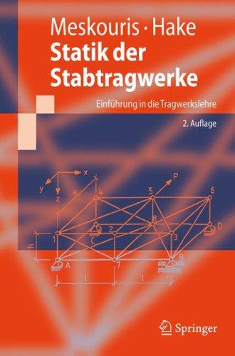 Statik der Stabtragwerke: Einfuhrung In die Tragwerkslehre 9783540889922