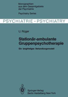 Stationar-Ambulante Gruppenpsychotherapie: Ein Langfristiges Behandlungsmodell 9783540108955