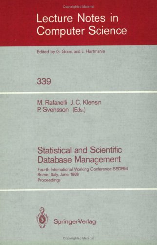 Statistical and Scientific Database Management: Fourth International Working Conference Ssdbm, Rome, Italy, June 21-23, 1988. Proceedings 9783540505754