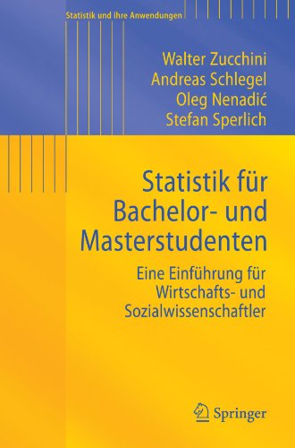Statistik Fur Bachelor- Und Masterstudenten: Eine Einfuhrung Fur Wirtschafts- Und Sozialwissenschaftler
