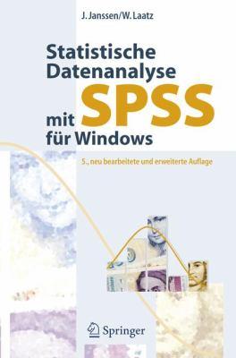 Statistische Datenanalyse Mit SPSS Fur Windows: Eine Anwendungsorientierte Einfuhrung in Das Basissystem Und Das Modul Exakte Tests 9783540239307