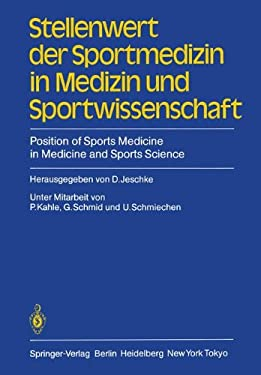 Stellenwert Der Sportmedizin in Medizin Und Sportwissenschaft/Position of Sports Medicine in Medicine and Sports Science: 2. Symposion Der Sektion Spo 9783540136613