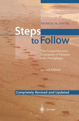 Steps to Follow: The Comprehensive Treatment of Patients with Hemiplegia 9783540607205