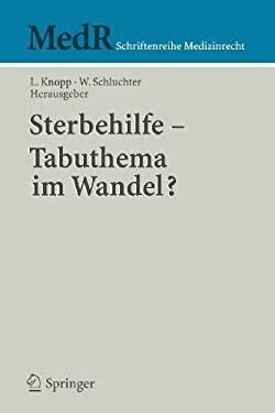 Sterbehilfe - Tabuthema Im Wandel? 9783540222385