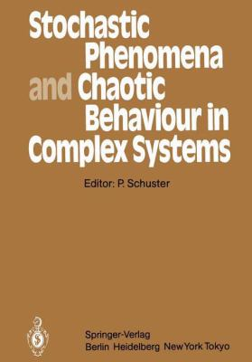 Stochastic Phenomena and Chaotic Behaviour in Complex Systems: Proceedings of the Fourth Meeting of the UNESCO Working Group on Systems Analysis. Flat 9783540131946