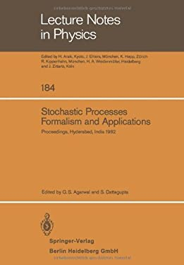 Stochastic Processes, Formalism and Applications: Proceedings of the Winter School Held at the University of Hyderabad, India, December 15-24, 1982 9783540123262