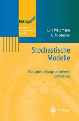 Stochastische Modelle: Eine Anwendungsorientierte Einf Hrung 9783540032410