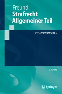 Strafrecht Allgemeiner Teil: Personale Straftatlehre 9783540793977