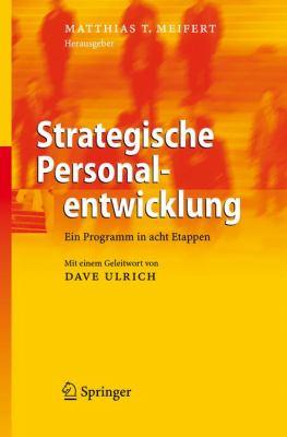 Strategische Personalentwicklung: Ein Programm in Acht Etappen 9783540295730