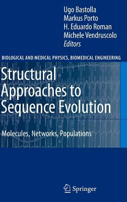 Structural Approaches to Sequence Evolution: Molecules, Networks, Populations