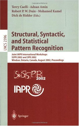 Structural, Syntactic, and Statistical Pattern Recognition: Joint Iapr International Workshops Sspr 2002 and Spr 2002, Windsor, Ontario, Canada, Augus 9783540440116