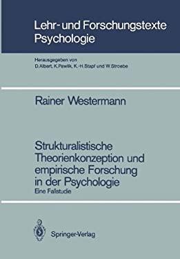 Strukturalistische Theorienkonzeption Und Empirische Forschung in Der Psychologie