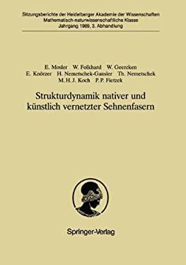 Strukturdynamik Nativer Und K Nstlich Vernetzter Sehnenfasern: Vorgelegt in Der Sitzung Vom 2. April 1989 Von G. Schettler 9783540513773
