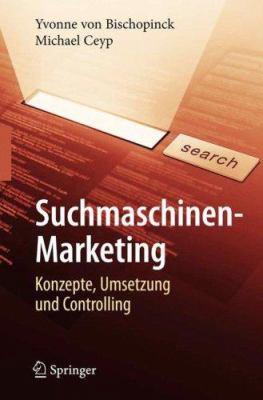 Suchmaschinen-Marketing: Konzepte, Umsetzung Und Controlling 9783540708629