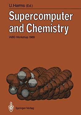 Supercomputer and Chemistry: Iabg Workshop 1989 9783540529156