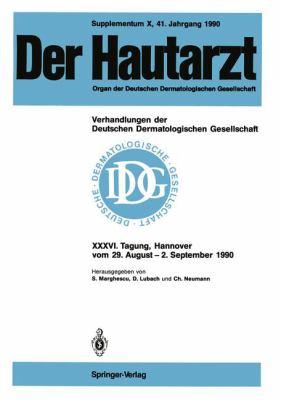 Supplementum X, 41. Jahrgang 1990 Verhandlungen Der Deutschen Dermatologischen Gesellschaft: XXXVI. Tagung Gehalten in Hannover Vom 29. August 2. Sept 9783540534686