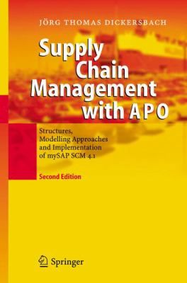 Supply Chain Management with APO: Structures, Modelling Approaches and Implementation of mySAP SCM 4.1 9783540260295