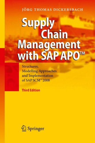 Supply Chain Management with SAP APO: Structures, Modelling Approaches and Implementation of SAP SCM 2008 9783540929413