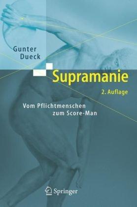 Supramanie: Vom Pflichtmenschen Zum Score-Man 9783540305347