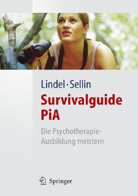 Survivalguide Pia: Die Psychotherapie-Ausbildung Meistern 9783540468516