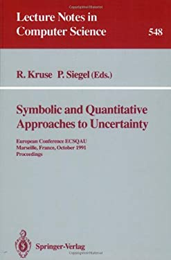 Symbolic and Quantitative Approaches to Uncertainty: European Conference Ecsqau, Marseille, France, October 15-17, 1991. Proceedings 9783540546597
