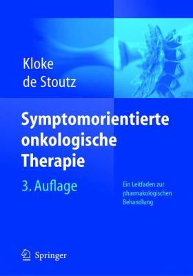 Symptomorientierte Onkologische Therapie: Ein Leitfaden Zur Pharmakologischen Behandlung 9783540403142