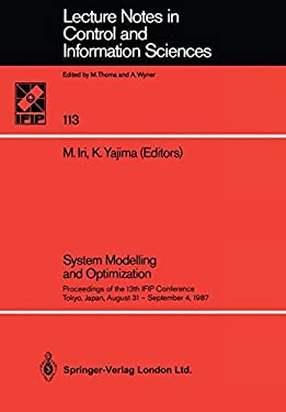 System Modelling and Optimization: Proceedings of the 13th Ifip Conference, Tokyo, Japan, August 31 - September 4, 1987 9783540192381