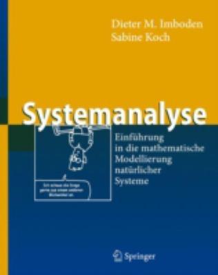 Systemanalyse: Einf Hrung in Die Mathematische Modellierung Nat Rlicher Systeme 9783540439356