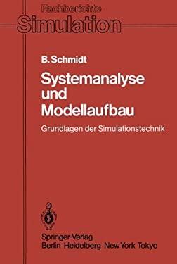 Systemanalyse Und Modellaufbau: Grundlagen Der Simulationstechnik 9783540137849