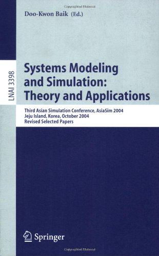 Systems Modeling and Simulation: Theory and Applications: Third Asian Simulation Conference, Asiasim 2004, Jeju Island, Korea, October 4-6, 2004, Revi 9783540244776