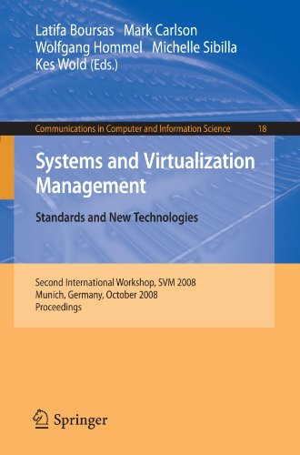 Systems and Virtualization Management: Standards and New Technologies; Second International Workshop, SVM 2008 Munich, Germany, October 21-22, 2008 Pr 9783540887072
