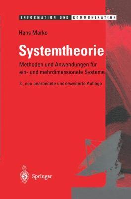 Systemtheorie: Methoden Und Anwendungen Fur Ein- Und Mehrdimensionale Systeme (3., Neubearb. U. Erw. Aufl.) 9783540582328