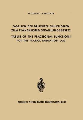 Tabellen Der Bruchteilfunktionen Zum Planckschen Strahlungsgesetz / Tables of the Fractional Functions of the Planck Radiation Law 9783540026426