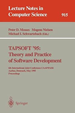 Tapsoft '95: Theory and Practice of Software Development: 6th International Joint Conference Caap/Fase, Aarhus, Denmark, May 22 - 26, 1995. Proceeding 9783540592938
