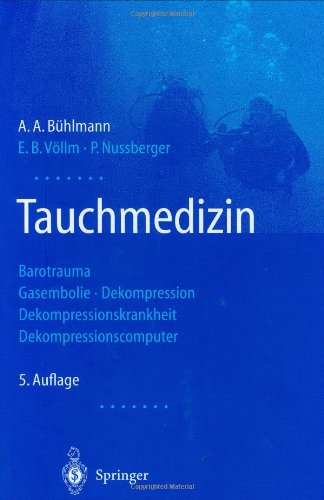 Tauchmedizin: Barotrauma, Gasembolie, Dekompression, Dekompressionskrankheit, Dekompressionscomputer 9783540429791