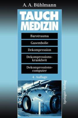 Tauchmedizin: Barotrauma Gasembolie Dekompression Dekompressionskrankheit Dekompressionscomputer