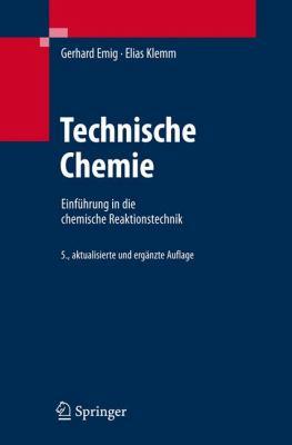Technische Chemie: Einfuhrung in Die Chemische Reaktionstechnik 9783540234524