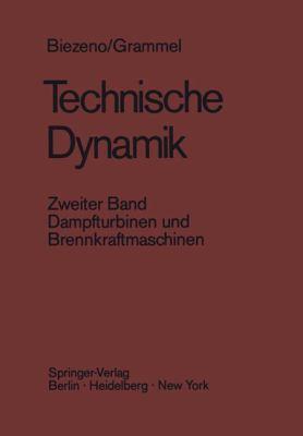 Technische Dynamik: Band 2: Dampfturbinen Und Brennkraftmaschinen