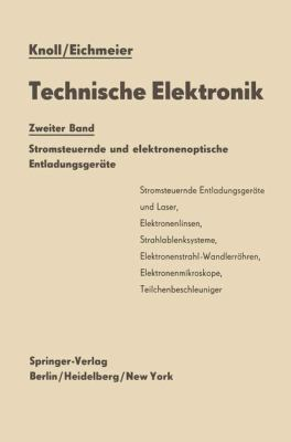 Technische Elektronik: Band 2: Stromsteuernde Und Elektronenoptische Entladungsgerate 9783540035824