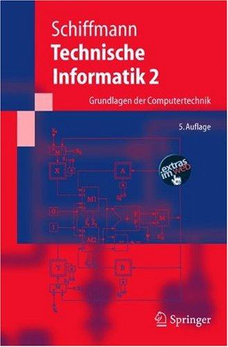 Technische Informatik 2: Grundlagen Der Computertechnik 9783540222712