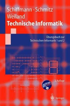 Technische Informatik: Bungsbuch Zur Technischen Informatik 1 Und 2 9783540207931