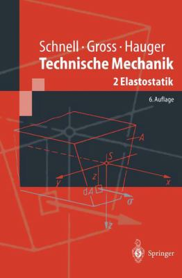Technische Mechanik: Band 2: Elastostatik 9783540641476