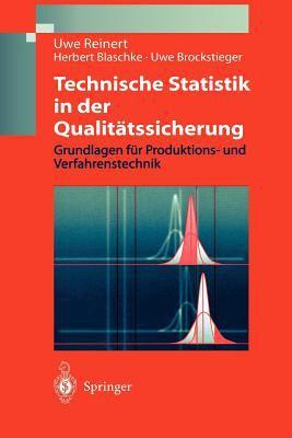Technische Statistik in Der Qualit Tssicherung: Grundlagen Fur Produktions- Und Verfahrenstechnik 9783540641070