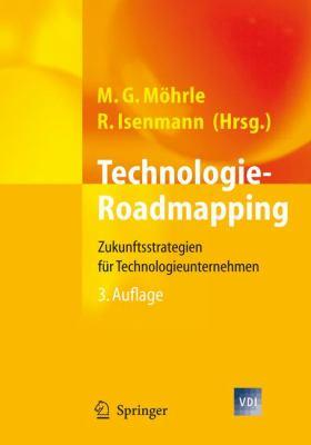 Technologie-Roadmapping: Zukunftsstrategien Fur Technologieunternehmen 9783540747543